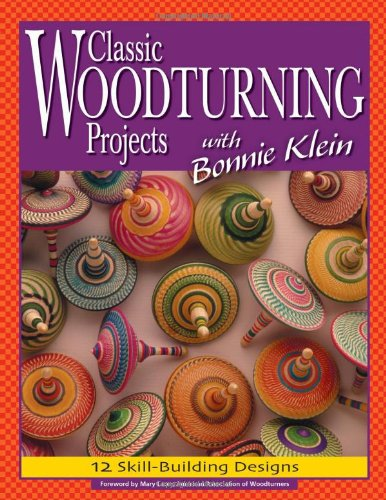 Classic Woodturning Projects with Bonnie Klein