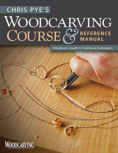 Chris Pye's Woodcarving Course & Reference Manual: A Beginner's Guide to Traditional Techniques (Woodcarving Illustrated Books)