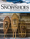 Building Snowshoes and Snowshoe Furniture
