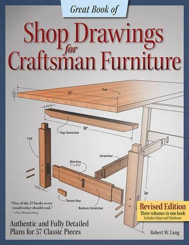 Great Book of Shop Drawings for Craftsman Furniture, Revised Edition: Authentic and Fully Detailed Plans for 57 Classic Pieces - Robert Lang