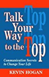 Buy Talk Your Way to the Top: Communication Secrets to Change Your Life from Amazon