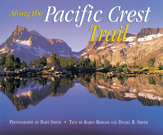 Along the Pacific Crest Trail by Bart Smith,