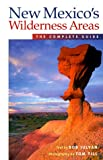 New Mexico's Wilderness Areas: The Complete Guide