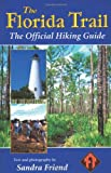 The Florida Trail: The Official Hiking Guide