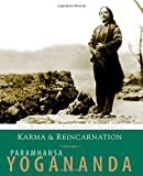 Karma and Reincarnation: The Wisdom of Yogananda, Volume 2 (v. 2)