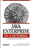 Java Enterprise in a Nutshell : A Desktop Quick Reference