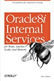 Steve Adams: Oracle 8i Internal Services for Waits, Latches, Locks and Memory