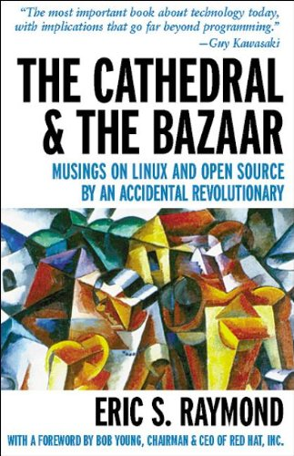 The Cathedral & the Bazaar: Musings on Linux and Open Source by an Accidental Revolutionary, Raymond, Eric S.