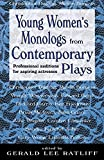 : Young Women's Monologs From Contemporary Plays: Professional Auditions For Aspiring Actresses