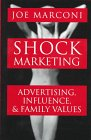 Shock Marketing: Advertising, Influence and Family Values