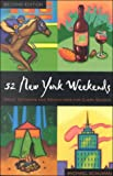 52 New York weekends [electronic resource] : great getaways and adventures for every season