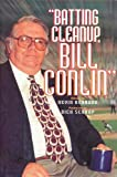 """Batting Cleanup, Bill Conlin"" (Baseball in America)"
