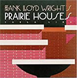Frank Lloyd Wright's Prairie Houses (Wright at a Glance Series) book cover