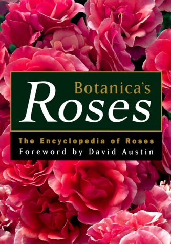 Botanica's Roses: The Encyclopedia of Roses by David Austin, Peter Beales