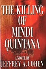 The Killing of Mindi Quintana by Jeffrey A. Cohen