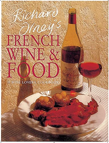 Richard Olney's French Wine & Food: A Wine Lover's Cookbook