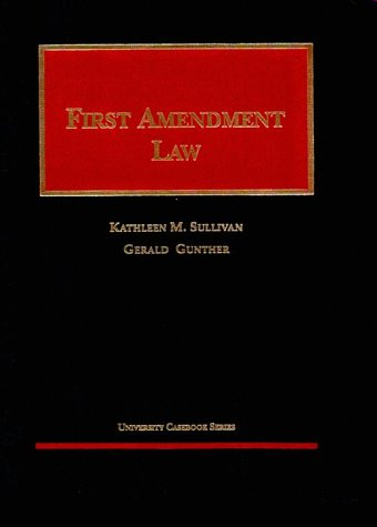 First Amendment (University Casebook Series), Sullivan, Kathleen M.