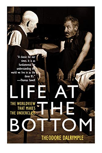 Life at the Bottom, by Dalrymple, T.