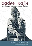 Ogden Nash : The Life and Work of America\'s Laureate of Light Verse