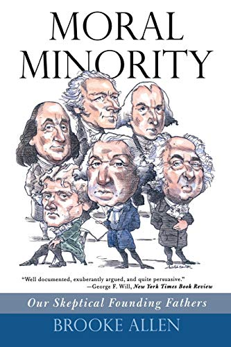 Moral Minority: Our Skeptical Founding Fathers, by Brooke, A.