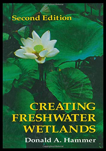 Creating Freshwater Wetlands, Second Edition, Hammer, Donald A.