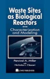 Waste Sites as Biological Reactors: Characterization and Modeling