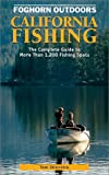Foghorn Outdoors: California Fishing Sixth Edition: The Complete Guide to More Than 1,000 Fishing Spots in the Golden State