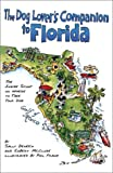 The Dog Lover's Companion to Florida:...