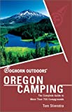 Foghorn Outdoors Oregon Camping: The Complete Guide to More Than 700 Campgrounds (Foghorn Outdoors Series)