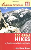 Foghorn Outdoors 250 Great Hikes in California's National Parks