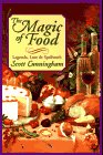 Magic of Food:  Legends, Lore & Spellwork  (Llewellyn's Practical Magick Series), Scott Cunningham