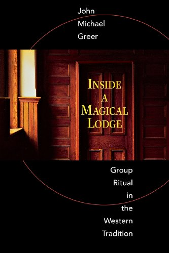 Inside a Magical Lodge: Group Ritual in the Western Tradition, John Michael Greer