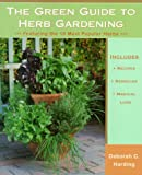 The Green Guide to Herb Gardening : Featuring the 10 Most Popular Herbs