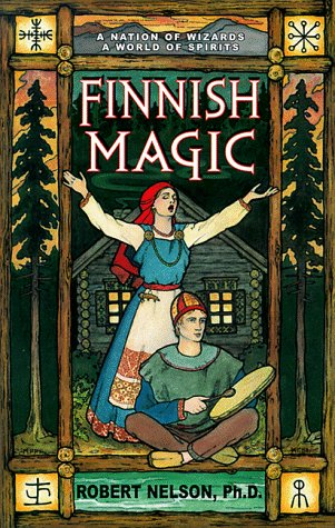 Finnish Magic (Llewellyn's World Religion & Magick), Nelson, Robert