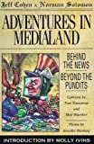 Adventures in Medialand : Behind the News, Beyond the Pundits by Jeff Cohen and Norman Solomon