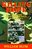 Killing Hope: U.S. Military and CIA Interventions Since World War II - by William Blum
