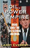Oil, Power, & Empire: Iraq and the U.S. Global Agenda