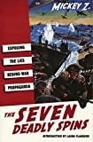 The Seven Deadly Spins: Exposing the Lies Behind War Propaganda