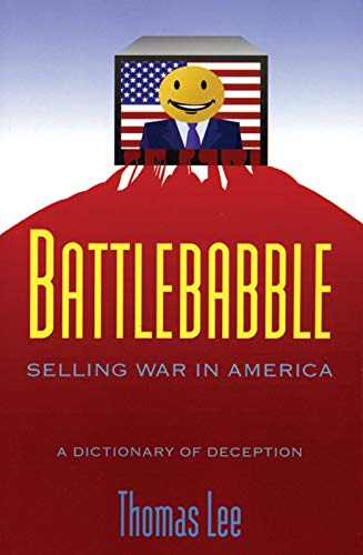 Battle Babble: Selling War in America, Lee, Thomas
