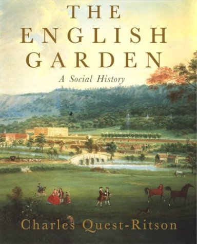 The English Garden: A Social History by Charles Quest-Ritson