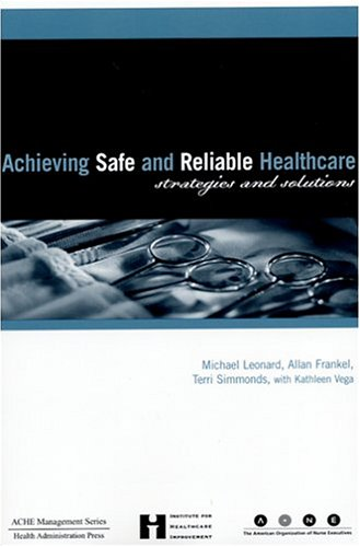 Achieving Safe And Reliable Healthcare By Michael Leonard Allan Frankel Terri Simmonds