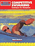 Sports Illustrated Competitive Swimming: Techniques for Champions (Sport's Illustrated Winner's Circle Books), written by Mark Schubert / Heinz Kluetmeier