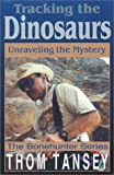 Tracking the Dinosaurs: Unraveling the Mystery