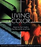 Living Color: Master Lin Yun's Guide to Feng Shui and the Art of Color