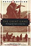 The Great Game: The Struggle for Empire in Central Asia by Peter Hopkirk