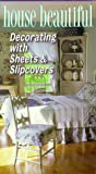 House Beautiful: Decorating with Sheets & Slipcovers