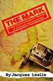 The Mark: A War Correspondent's Memoir of Vietnam and Cambodia