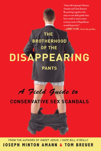The Brotherhood of the Disappearing Pants: A Field Guide to Conservative Sex Scandals