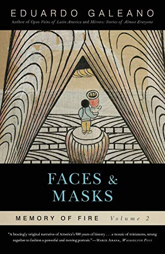 Faces and Masks: Memory of Fire, Volume 2, Galeano, Eduardo