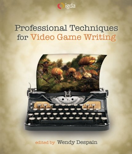 PDF Professional Techniques for Video Game Writing